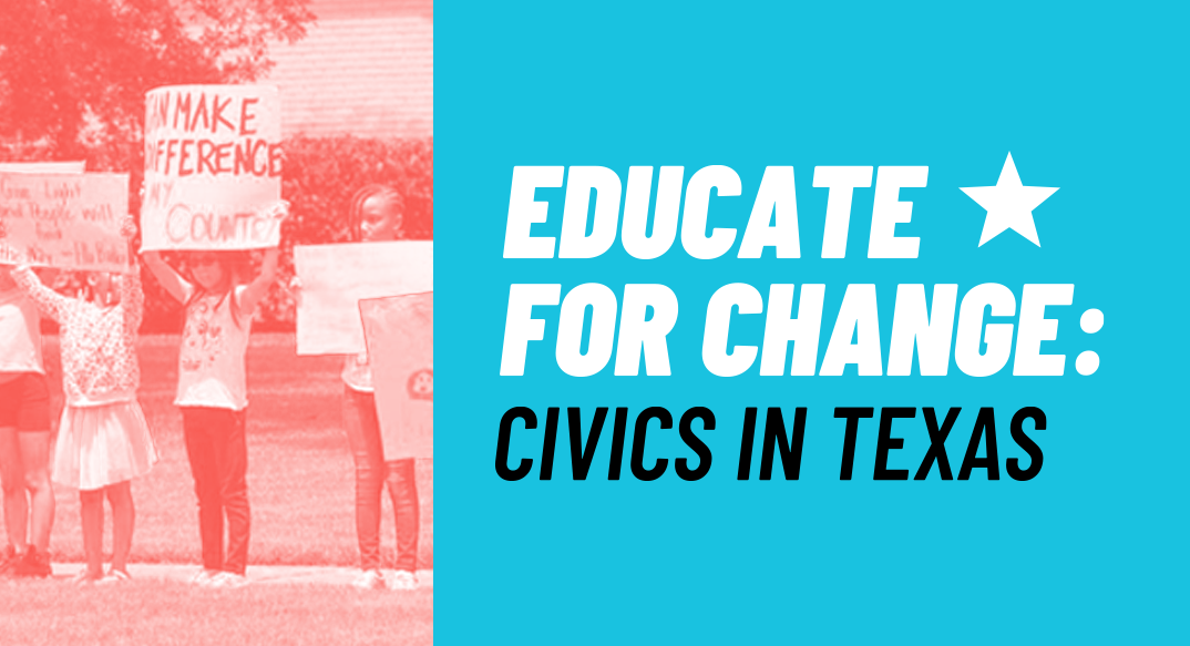 Educate for Change: Civics in Texas
